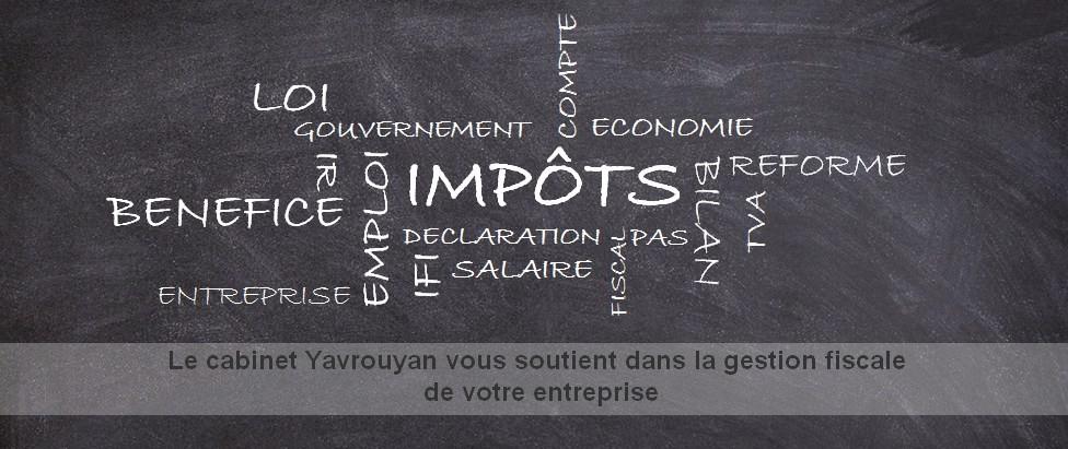Assistance/soutien/support fiscal/fiscalité - Cabinet Yavrouyan - Expert-comptable